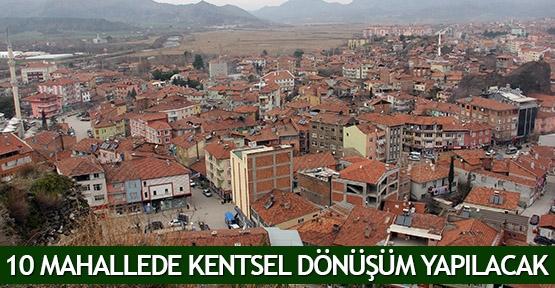 10 mahallede kentsel dönüşüm yapılacak