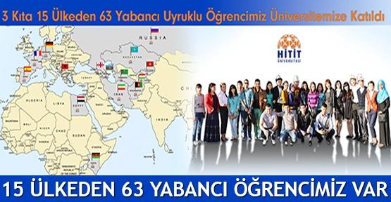 15 ülkeden 63 yabancı öğrencimiz var
