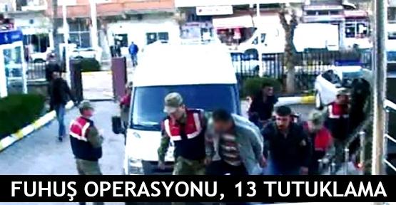18 ilde eş zamanlı fuhuş operasyonu, 13 tutuklu