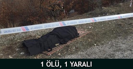 1 ölü, 1 yaralı