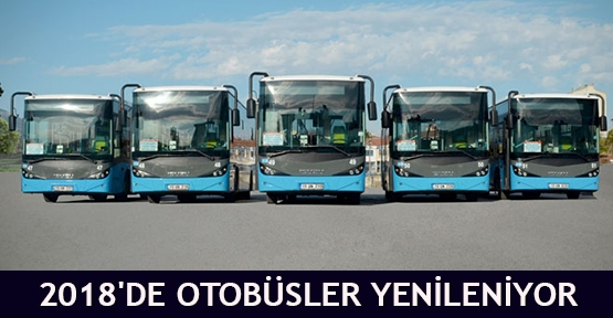 2018'de Otobüsler Yenileniyor