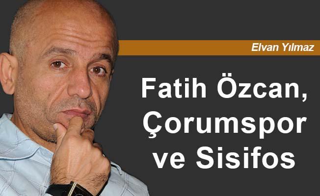 Fatih Özcan, Çorumspor ve Sisifos