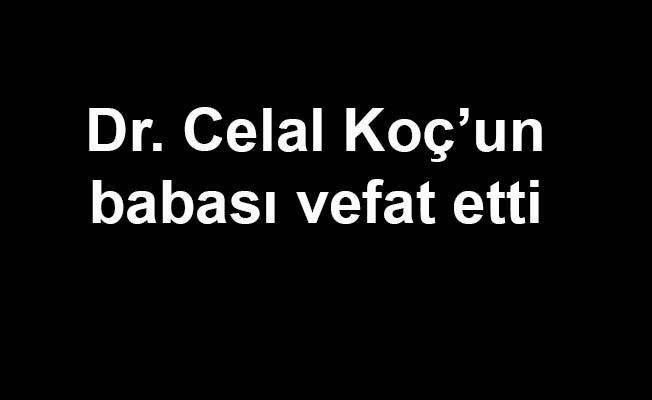 Dr. Celal Koç'un babası vefat etti