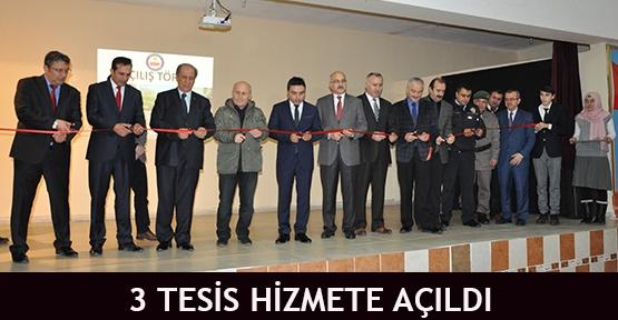 3 tesis hizmete açıldı