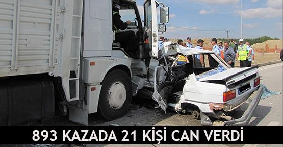 893 kazada 21 kişi can verdi