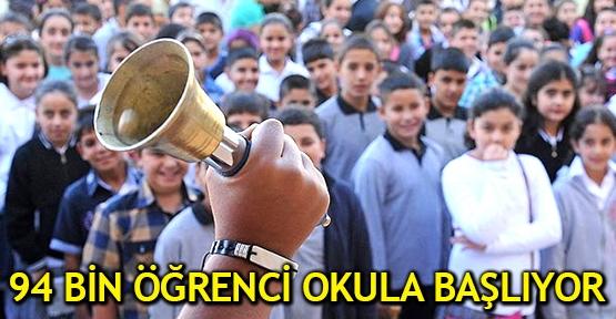 94 bin öğrenci okula başlıyor