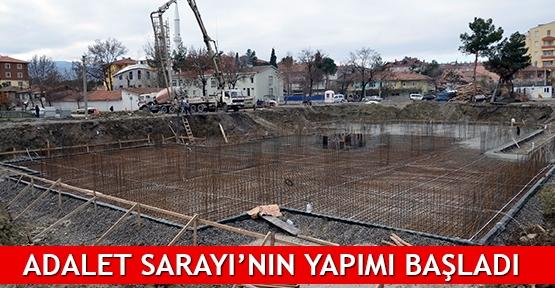 Adalet Sarayı'nın yapımı başladı