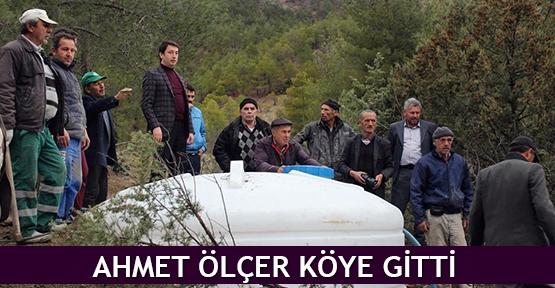 Ahmet Ölçer köye gitti
