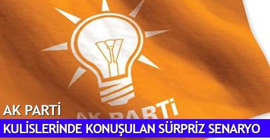 AK Parti kulislerinde konuşulan sürpriz senaryo
