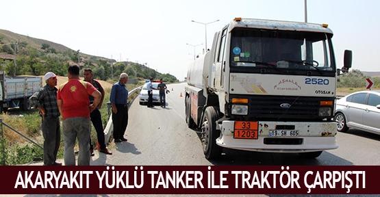 Akaryakıt yüklü tanker ile traktör çarpıştı