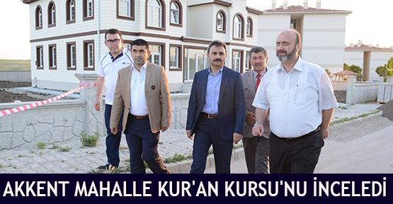Akkent Mahalle Kur'an Kursu'nu inceledi