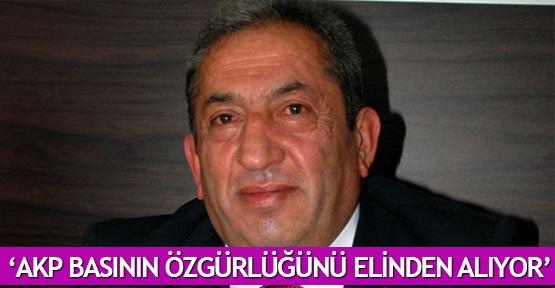'AKP basının özgürlüğünü elinden alıyor'