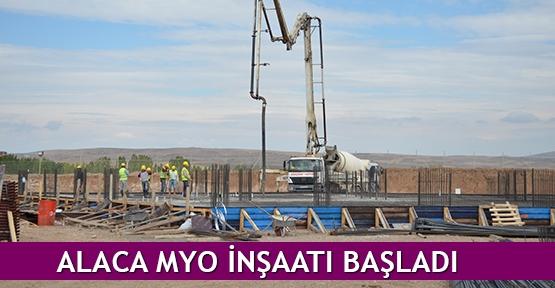 Alaca MYO inşaatı başladı