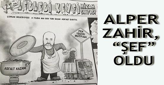 """Alper Zahir, """"şef"""" oldu"""