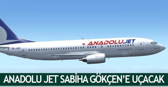 Anadolu Jet Sabiha Gökçen'e uçacak