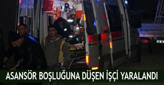 Asansör boşluğuna düşen işçi yaralandı