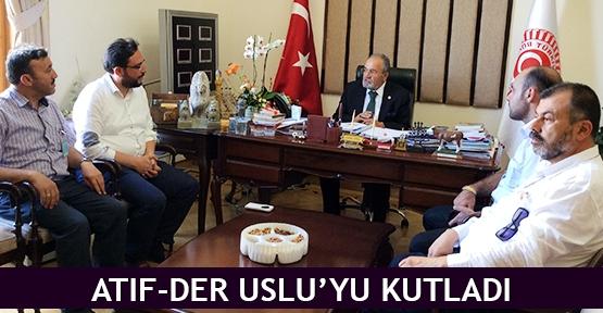 Atıf-Der Uslu'yu kutladı