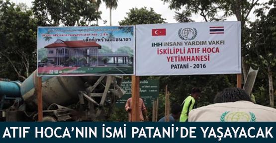 Atıf Hoca'nın ismi Patani'de yaşayacak