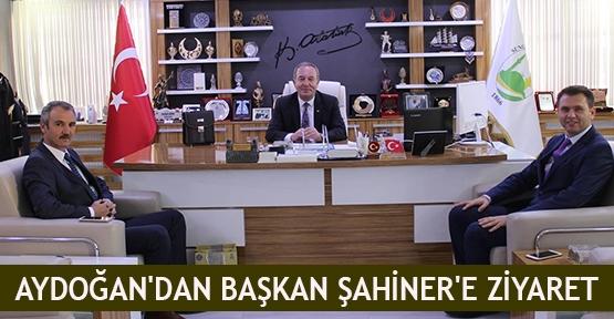 Aydoğan'dan Başkan Şahiner'e ziyaret