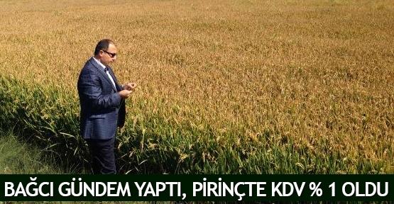Bağcı gündem yaptı, pirinçte KDV % 1 oldu