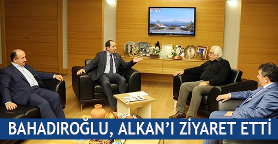 Bahadıroğlu, Alkan'ı ziyaret etti