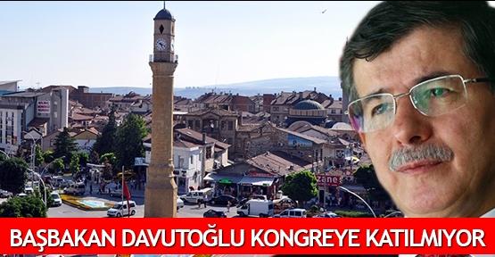 Başbakan Davutoğlu kongreye katılmıyor
