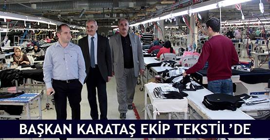 Başkan Karataş Ekip Tekstil'de