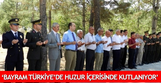 'Bayram Türkiye'de huzur içerisinde kutlanıyor'