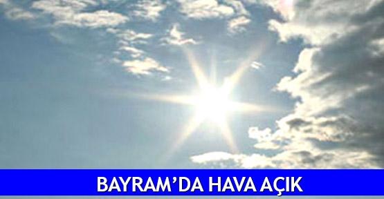 Bayram'da hava açık