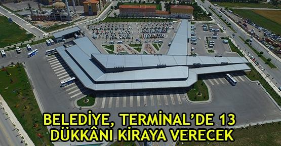 Belediye, Terminal'de 13 dükkânı kiraya verecek
