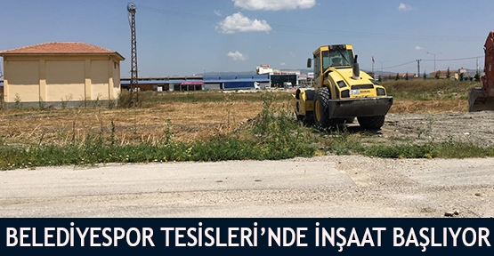 Belediyespor Tesisleri'nde inşaat başlıyor