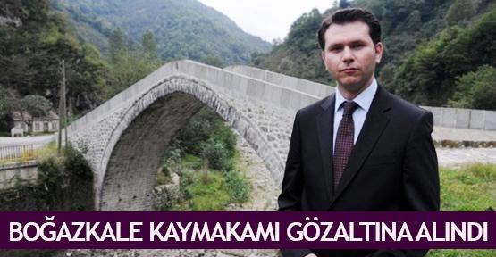 Boğazkale kaymakamı gözaltına alındı