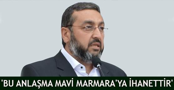 'Bu anlaşma Mavi Marmara'ya ihanettir'