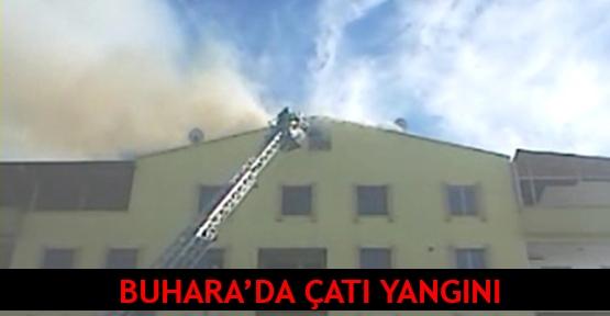 Buhara'da çatı yangını