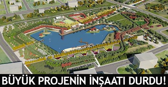 Büyük projenin inşaatı durdu