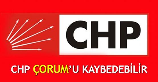 CHP Çorum'u kaybedebilir