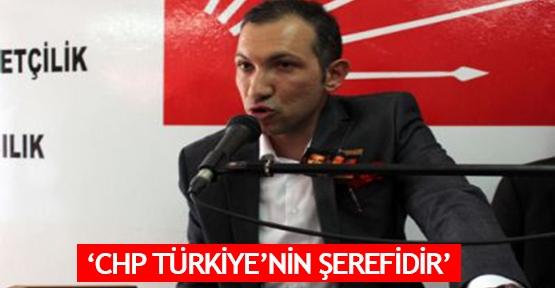 'CHP Türkiye'nin şerefidir'