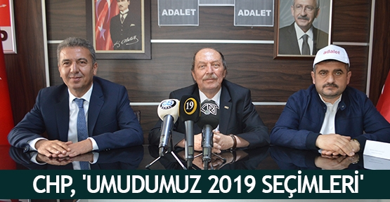 CHP, 'Umudumuz 2019 seçimleri'