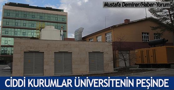 Ciddi kurumlar üniversitenin peşinde