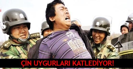 Çin Uygurları katlediyor!