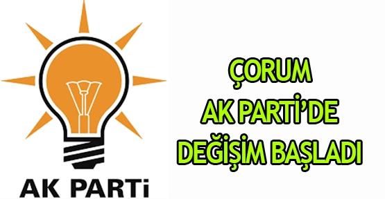 Çorum AK Parti'de değişim başladı