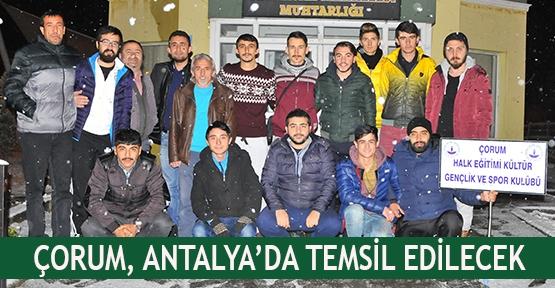 Çorum, Antalya'da temsil edilecek