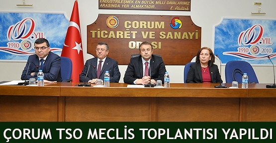 Çorum TSO Meclis toplantısı yapıldı