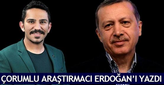 Çorumlu araştırmacı Erdoğan'ı yazdı