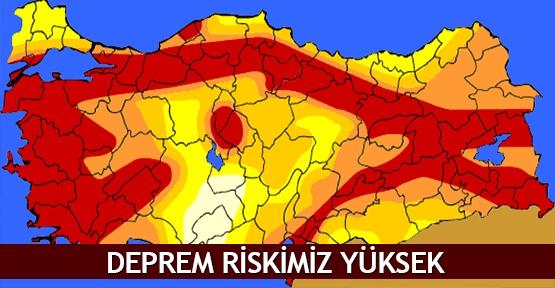 Deprem riskimiz yüksek