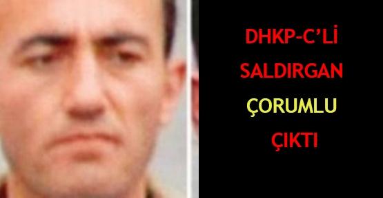 DHKP-C'li saldırgan Çorumlu çıktı