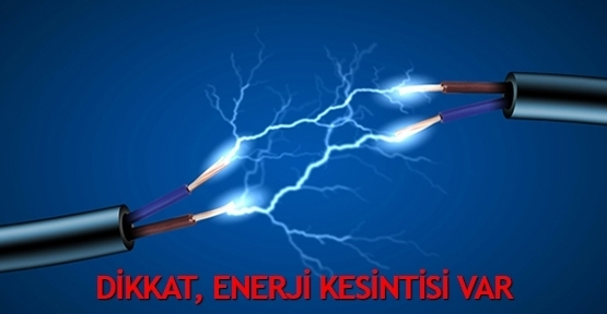 Dikkat! 3 gün enerji kesintisi var