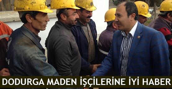 Dodurga maden işçilerine iyi haber