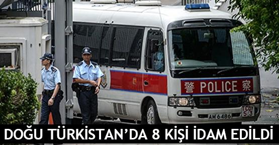 Doğu Türkistan'da 8 kişi idam edildi