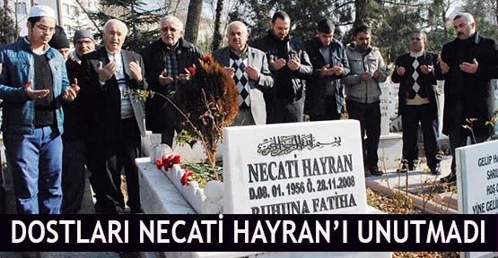 Dostları Necati Hayran'ı unutmadı